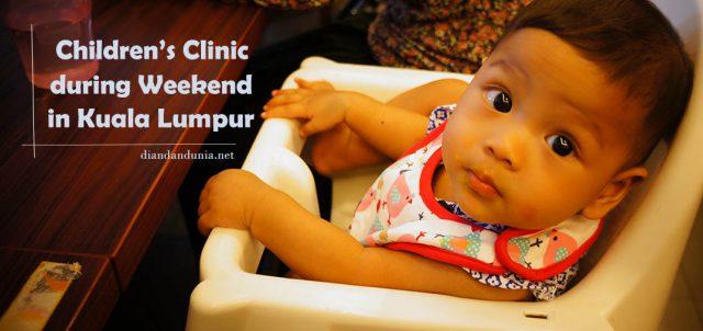 Children S Clinic During Weekend In Kuala Lumpur Dian Dan Dunia